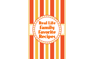 Real Life Family Favorite Recipes