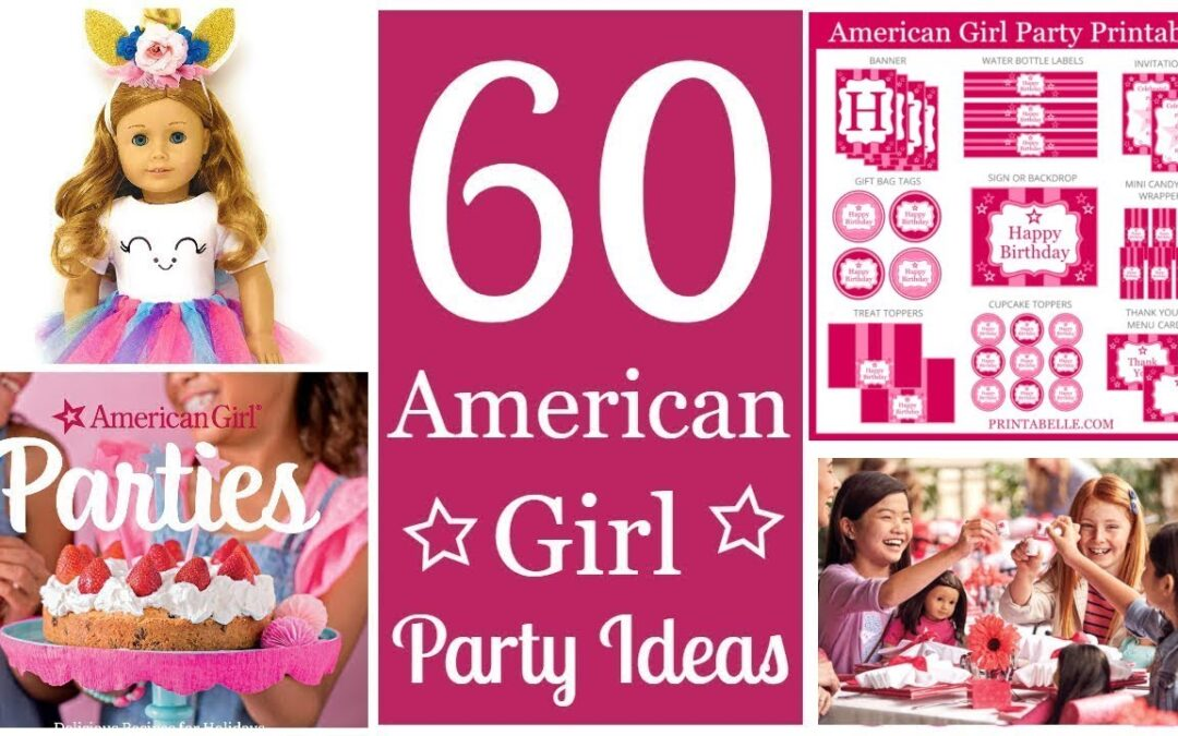 American Girl Printables and Party Ideas!