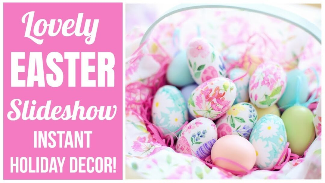 Easter Slideshow for Your Celebrations!