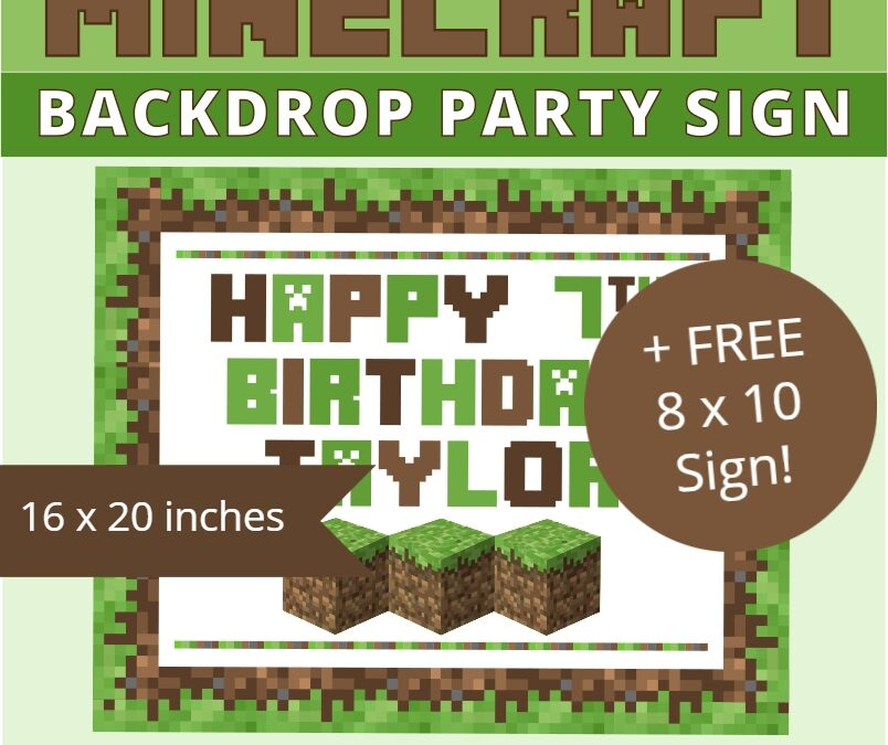 Minecraft Birthday Backdrop + Free Sign Party Printables