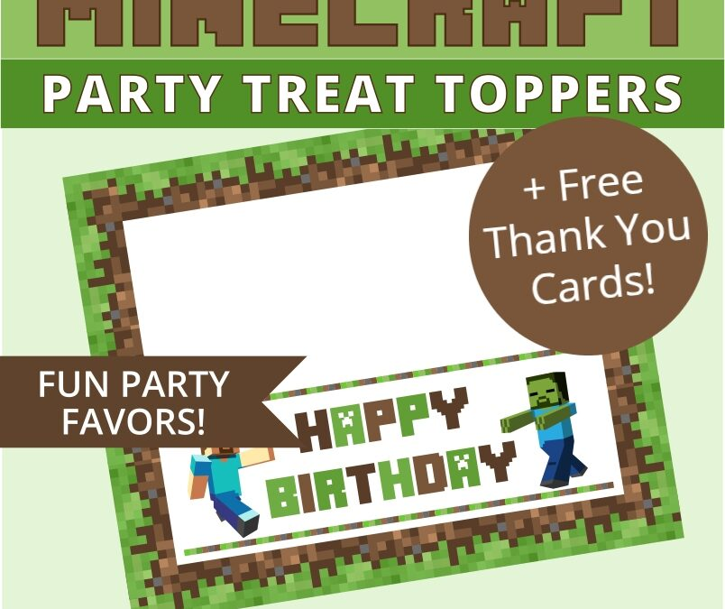 Minecraft Treat Toppers +FREE Thank You Cards Party Printables